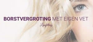 Borstvergroting door lipofilling.